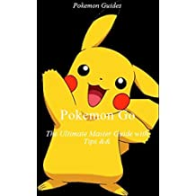 Pokemon Go: The Ultimate Master Guide with Tips & Tricks - Consumer Guide - Consumers - Computers - Travel, Video & Electronic Games, Pokemon Toys, Game ... Guide, Toys, Nonfiction (English Edition)