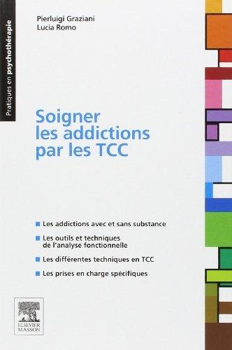 Soigner les addictions par les TCC de Pierluigi Graziani (7 août 2013) Broché
