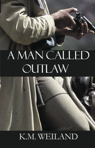 A Man Called Outlaw by K. M. Weiland (2007-10-01)