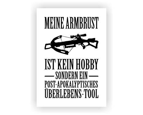 Samunshi® Meine Armbrust ist kein Hobby Poster Plakat Deko Jugendzimmer in 2 Größen (DIN A1 59,4x84,1cm weiß/schwarz)