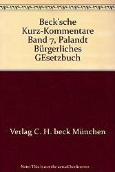 Beck'sche Kurz-Kommentare Band 7, Palandt Bürgerliches GEsetzbuch