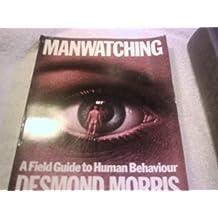 Manwatching: Field Guide to Human Behaviour
