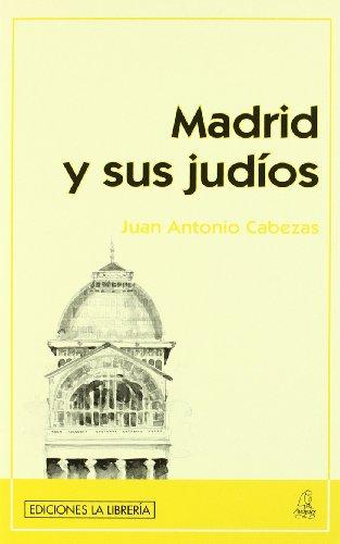 Madrid y sus judíos por Juan Antonio Cabezas
