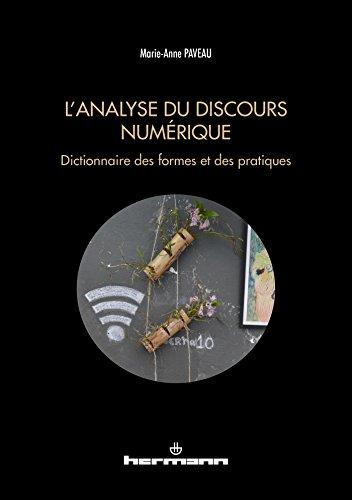 L'analyse du discours numérique: Dictionnaire des formes et des pratiques