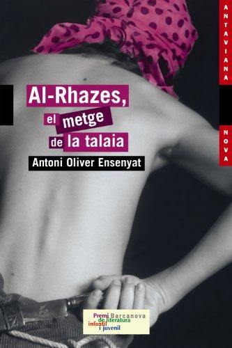 Al-Rhazes, el metge de la talaia (Llibres Infantils I Juvenils - Antaviana - Antaviana Nova) por Antoni Oliver Ensenyat