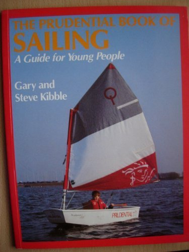 the-prudential-book-of-sailing-guide-for-young-people-sail-to-win-by-g-s-kibble-1987-08-27
