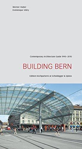 Building Bern: A Guide to Contemporary Architecture 1990-2010 (Scheidegger & Spiess-Edition Hochparterre at Scheidegger & Spiess) (2010-04-15)