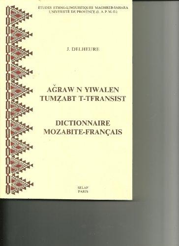 Agraw n yiwalen tumzabt t-tfransist =: Dictionnaire mozabite-français