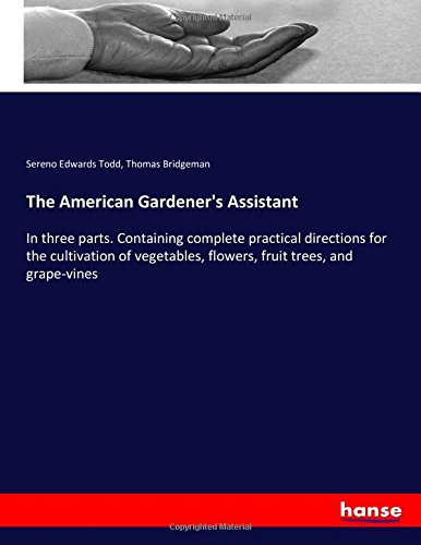 r's Assistant: In three parts. Containing complete practical directions for the cultivation of vegetables, flowers, fruit trees, and grape-vines (Grape Vine Dekorationen)