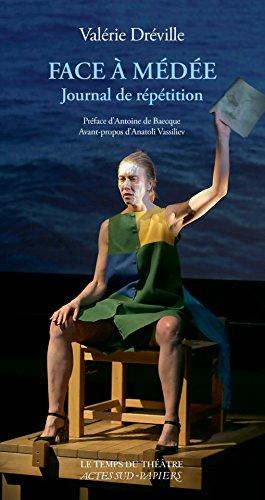 Face à Médée: Journal de répétition (Le temps du théâtre) par Valérie Dreville