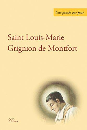 UNE PENSÉE PAR JOUR DE SAINT Marie Grignon de Montfort