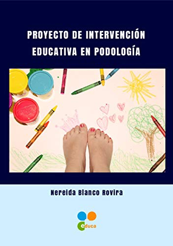 Proyecto de intervencion educativa en Podologia por Nereida Blanco Rovira