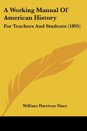 A Working Manual of American History: For Teachers and Students (1895)