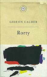 Rorty: Rorty (GREAT PHILOSOPHERS)