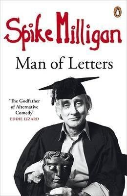 [Spike Milligan: Man of Letters] (By: Spike Milligan) [published: September, 2014]