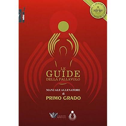 Le Guide Della Pallavolo. Manuale Allenatore Di Primo Grado. Con Cd-Rom: 1