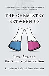 The Chemistry Between Us: Love, Sex, and the Science of Attraction by Larry Young PhD (2014-01-28)