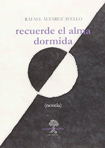 Recuerde El Alma Dormida (Las Hespérides) por Rafael Álvarez Avello