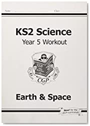 KS2 Science Year Five Workout: Earth & Space (for the New Curriculum)
