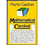 Mathematical Carnival: From Penny Puzzles, Card Shuffles and Tricks of Lightning Calculators to Roller Coaster Rides into the Fourth Dimension by Martin Gardner (1975-09-01)