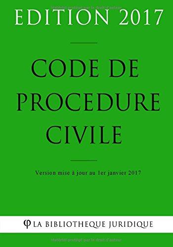 Code de procédure civile - Edition 2017: Version mise à jour au 1er janvier 2017