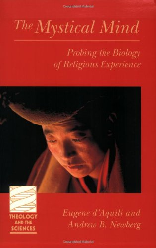 The Mystical Mind: Probing the Biology of Religious Experience (Theology and the Sciences) por Eugene G. D'Aquili
