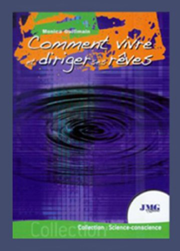 Couverture du livre COMMENT VIVRE ET DIRIGER SES REVES (ESOTERISME, PARANORMAL, ANGEOLOGIE, REVES)
