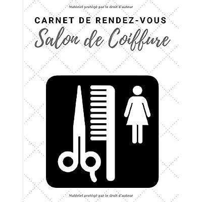 Carnet de Rendez-vous Salon de Coiffure: Grand carnet A4  de 54 pages sans dates pour 1 à 5 employés selon utilisation- plage de 15/30 minutes (52 semaines ou 52 jours)