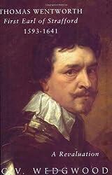 Strafford: Thomas Wentworth Earl of Strafford 1593-1641 - A Revaluation