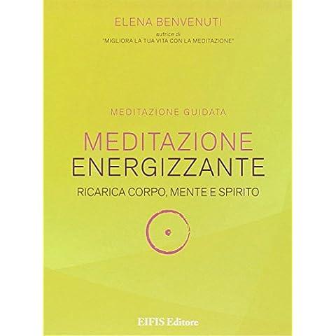 Meditazione energizzante. Ricarica corpo, mente e spirito. CD Audio. Con libro