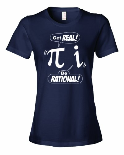 HX-Gafiled Ladies Get Real Be Rational Math Geek Humor i Irrational pi 3.141 Number T-Shirt