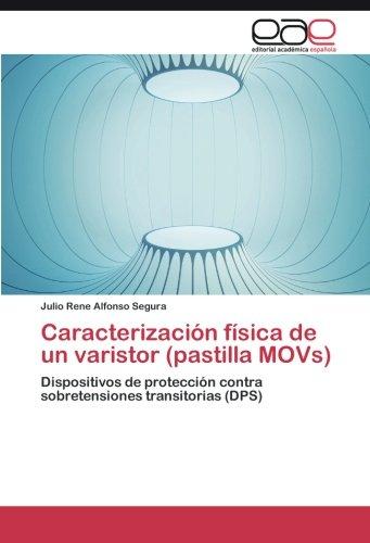 Caracterización física de un varistor (pastilla MOVs) por Alfonso  Segura Julio Rene