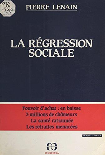 La régression sociale : pouvoir d'achat en baisse, 3 millions de chômeurs, la santé rationnée, les retraites menacées
