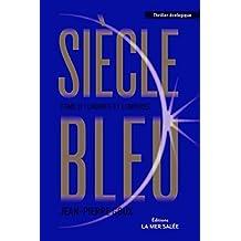 Siecle Bleu Ombres et Lumieres Tome 2 - Cette Deuxième Édition Remplace le 9782755609042