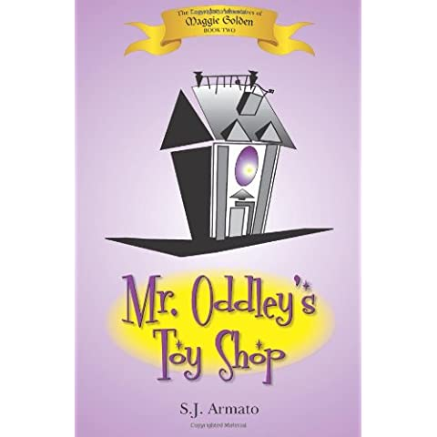 Mr. Oddley's Toy Shop: The Legendary Adventures of Maggie Golden