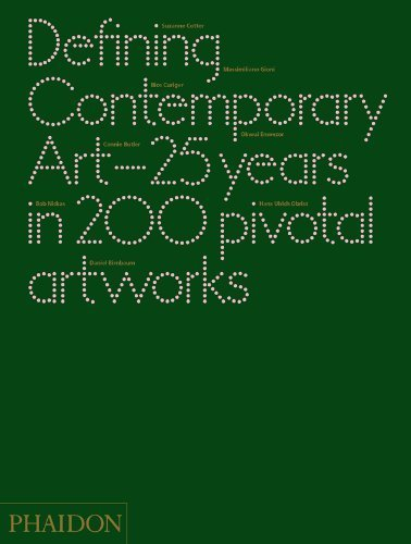 Defining Contemporary Art: 25 Years in 200 Pivotal Artworks by Birnbaum, Daniel, Butler, Cornelia H., Cotter, Suzanne (2011) Hardcover