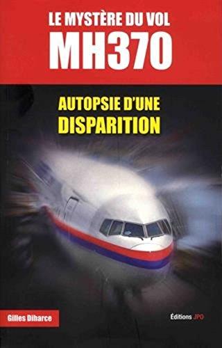 Le Mystére du vol MH370 - Autopsie d'une disparition