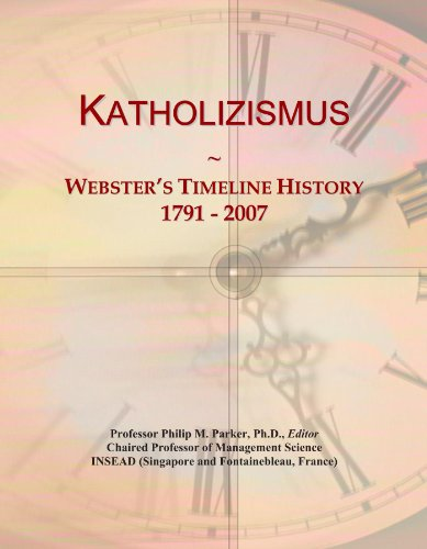 Katholizismus: Webster's Timeline History, 1791-2007