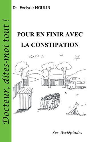 POUR EN FINIR AVEC LA CONSTIPATION par Evelyne MOULIN
