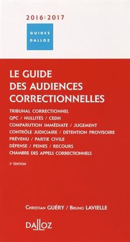 Le guide des audiences correctionnelles 2016/2017 - 2e éd.