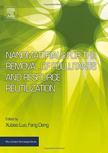 Nanomaterials for the Removal of Pollutants and Resource Reutilization (Micro and Nano Technologies)