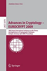 Advances in Cryptology - EUROCRYPT 2009: 28th Annual International Conference on the Theory and Applications of Cryptographic Techniques Cologne, ... (Lecture Notes in Computer Science)