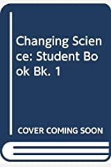 Changing Science Book 1: Student Book Bk. 1 Paperback