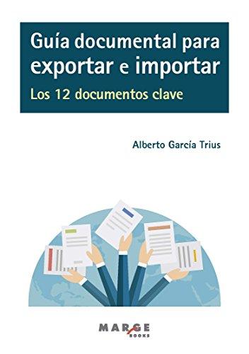Guía documental para exportar e importar por Alberto García Trius
