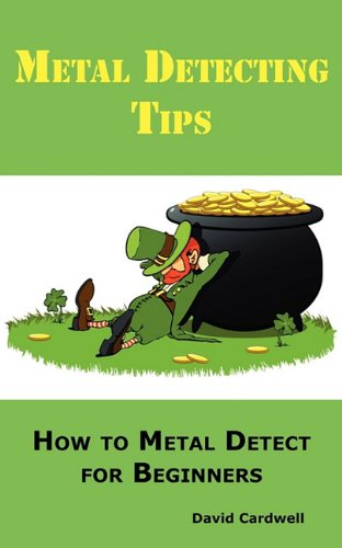 Metal-Detecting-Tips-How-to-Metal-Detect-for-Beginners-Learn-How-to-Find-the-Best-Metal-Detector-for-Coin-Shooting-Relic-Hunting-Gold-Prospecting-Beach-Hunting-Treasure-Hunting-and-More