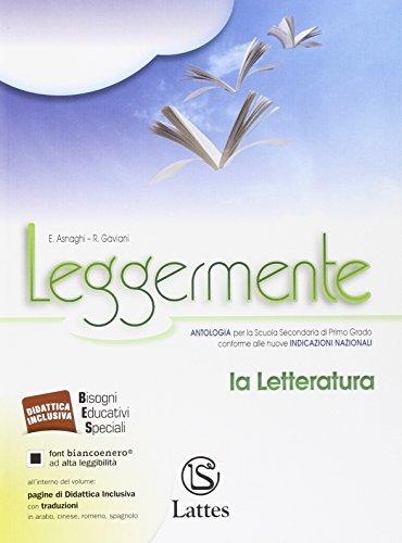 Leggermente. La letteratura. Con e-book. Con espansione online. Per la Scuola media
