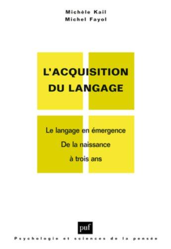L'acquisition du langage (Psychologie et sciences de la pensée)