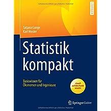 Statistik kompakt: Basiswissen für Ökonomen und Ingenieure (Springer-Lehrbuch)