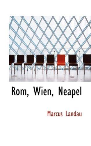 Rom, Wien, Neapel