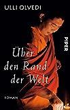 Über den Rand der Welt: Roman